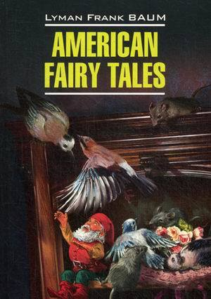 """Купить книгу """"American Fairy Tales / Американские волшебные сказки"""""""