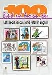 100 британських та американських жартів. Читаємо, дискутуємо і переказуємо англійською мовою (100 Britis and American jokes: Let's read, discuss and retell in English)