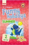 Англійська мова. Funny Holidays. Level 2. Summer