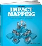 Impact Mapping. Как повысить эффективность программных продуктов и проектов по их разработке - купити і читати книгу