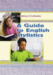 English. A guide to English stylistics: Problems. Discussion. Practice. Навчальний посібник для студентів ВНЗ - купить и читать книгу