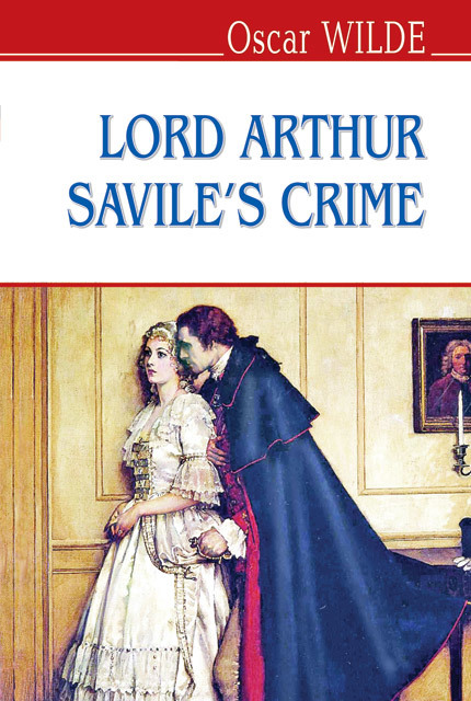 "Купить книгу ""Lord Arthur Savile's Crime and Other Stories"""