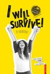 I will survive! Я виживу!