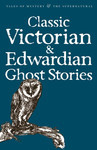 Classic Edwardian and Victorian Ghost Stories