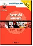Successful Meetings. DVD and Student's Book Pack. A video series teaching business communication skills for adult professionals