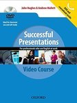 Successful Presentations. DVD and Student's Book Pack. A video series teaching business communication skills for adult professionals