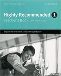 Highly Recommended. Level 1. Teacher's Book. Pre-intermediate. English for the Hotel and Catering Industry
