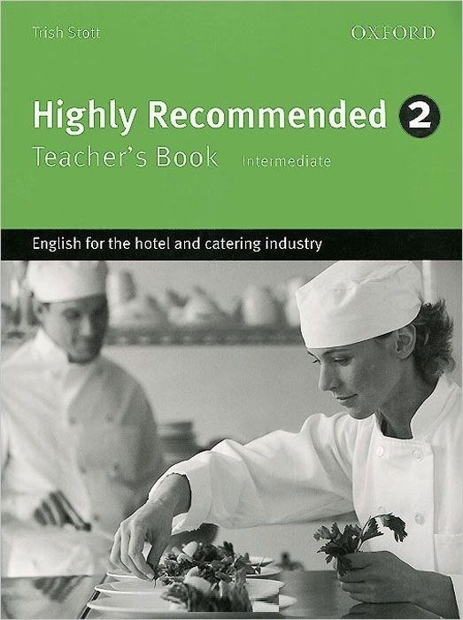 "Купить книгу ""Highly Recommended. Level 2. Teacher's Book. Intermediate. English for the Hotel and Catering Industry"""