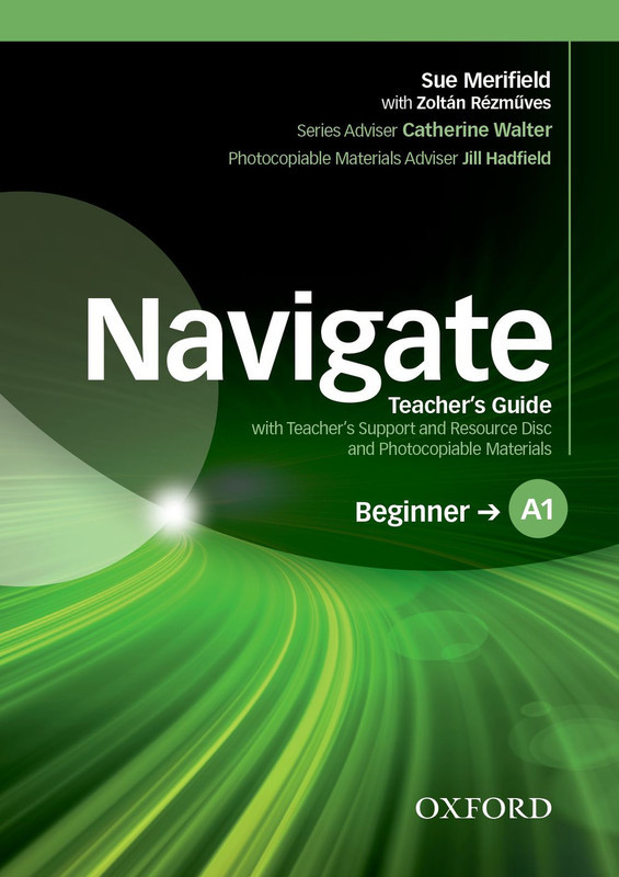"Купить книгу ""Navigate. A1 Beginner. Teacher's Guide with Teacher's Support and Resource Disc"""