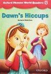 "Купить книгу ""Oxford Phonics World Readers. Level 5. Dawn's Hiccups"""