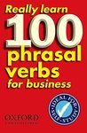 Really Learn. 100 Phrasal Verbs for business