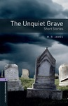 Oxford Bookworms Library. Level 4. The Unquiet Grave - Short Stories