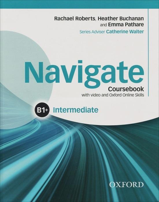 "Купить книгу ""NNavigate: Intermediate B1: Coursebook with video and Oxford Online Skills (+ DVD)"""