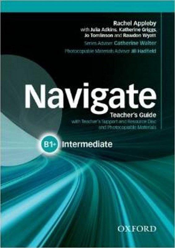 "Купить книгу ""Navigate. Intermediate B1+. Teacher's Guide with Teacher's Support and Resource Disc"""