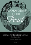 Bookworms Club. Stories for Reading Circles. Pearl. Stages 2 and 3