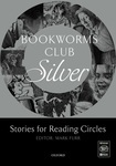 Bookworms Club. Stories for Reading Circles. Silver