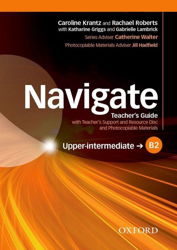 "Купить книгу ""Navigate. B2 Upper-intermediate. Teacher's Guide with Teacher's Support and Resource Disc"""