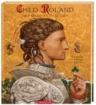 CHILD ROLAND and Other Knightly Tales