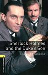 OBL. Level 1. Sherlock Holmes and the Duke's Son + Audio CD
