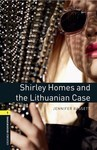OBL. Level 1. Shirley Homes and the Lithuanian Case + Audio CD