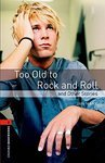 OBL. Level 2. Too Old to Rock and Roll and Other Stories