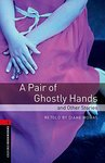 OBL. Level 3. A Pair of Ghostly Hands and Other Stories