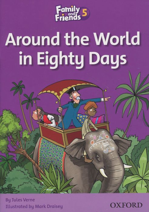 "Купить книгу ""Family and Friends. Readers 5. Around the World in Eighty Days"""