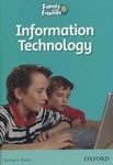 Family and Friends. Readers 6. Information Technology