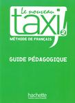 Le nouveau Taxi! Méthode de français. Tome 2 Guide pédagogique