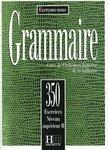 Les 350 Exercices: Grammaire Supérieur II Livre