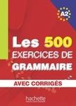 Les 500 Exercices de Grammaire A2 avec corrigés