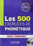 Les 500 exercices de phonétique. Niveau A1, A2 avec corrigés CD