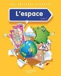 Les Dossiers Hachette. Découverte du monde Cycle 2: L'espace Livre de l'élève