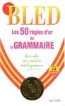 Les 50 regles d'or de la grammaire