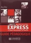 Objectif Express 1. Guide pedagogique