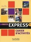 Objectif Express 2. Cahier d'activités