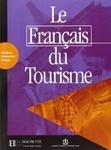 Le francais du tourisme. Livre d'activites