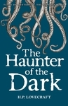 The Haunter of the Dark. Collected Short Stories Volume 3