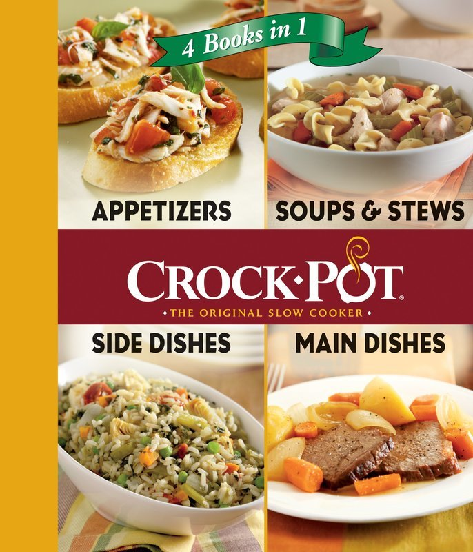 """Купить книгу """"Crock-Pot: Appetizers, Soups and Stews, Side Dishes, Main Dishes"""""""