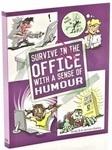 Survive in the Office With a Sense of Humour - купить и читать книгу