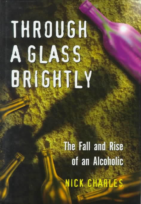"Купить книгу ""Through a Glass Brightly: The Fall and Rise of an Alcoholic"""