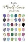 Breathe Mindfulness Journal - купить и читать книгу