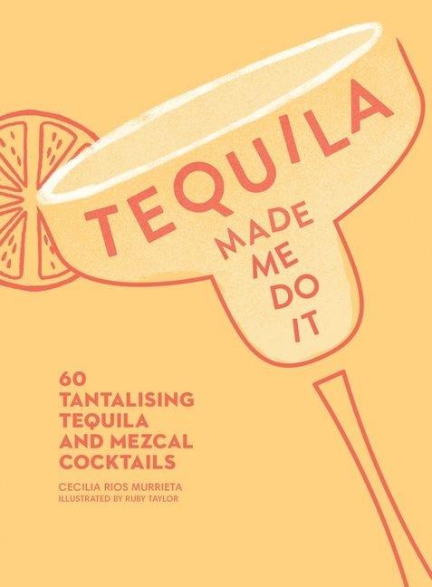 "Купить книгу ""Tequila Made Me Do It"""