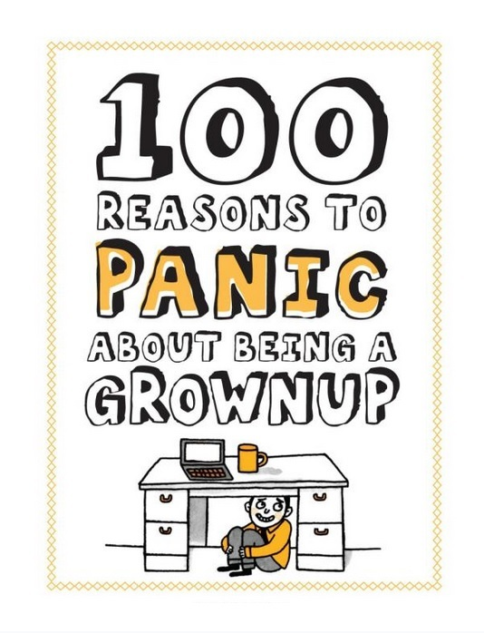 "Купить книгу ""100 Reasons to Panic about Being a Grownup"""