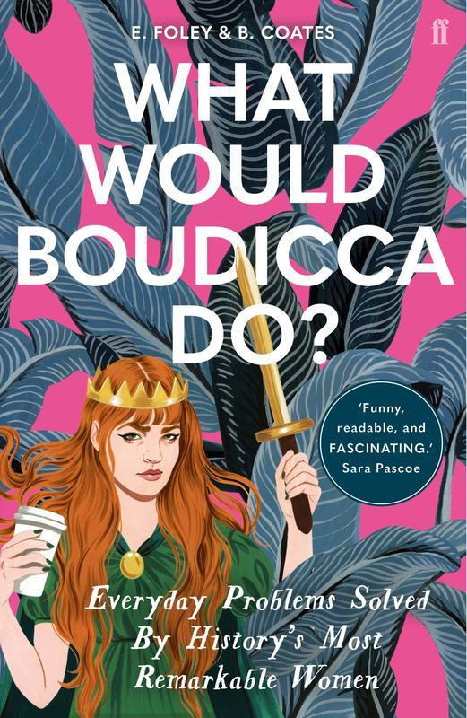 """Купить книгу """"What Would Boudicca Do? Everyday Problems Solved by History's Most Remarkable Women"""""""