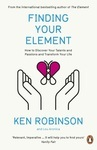 Finding Your Element. How to Discover Your Talents and Passions and Transform Your Life - купить и читать книгу