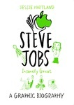 Steve Jobs: Insanely Great. A Graphic Biography