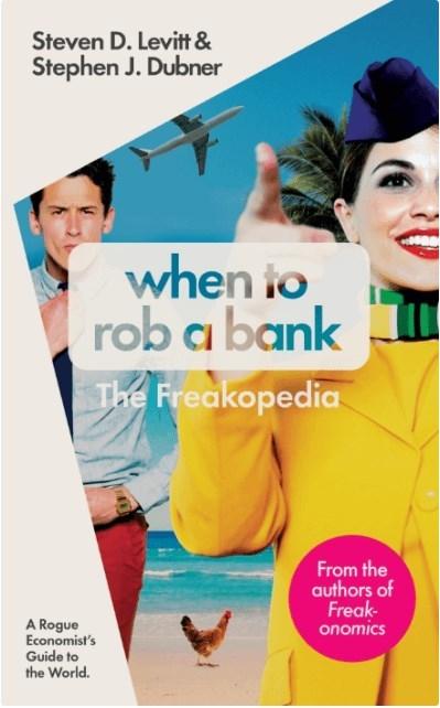 "Купить книгу ""When to Rob a Bank. The Freakopedia"""