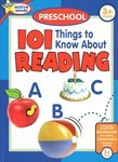 101 Things to Know About Reading: Preschool