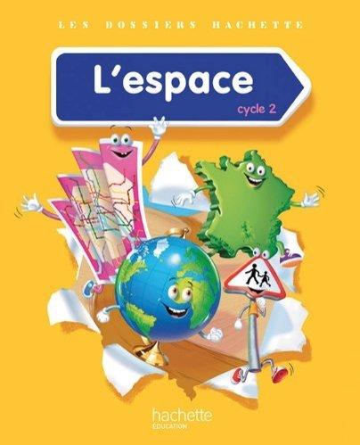 """Купить книгу """"Les Dossiers Hachette. Découverte du monde Cycle 2: L'espace Livre de l'élève"""""""